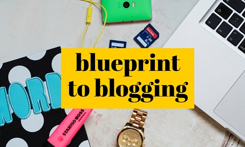 Blueprint to Blogging