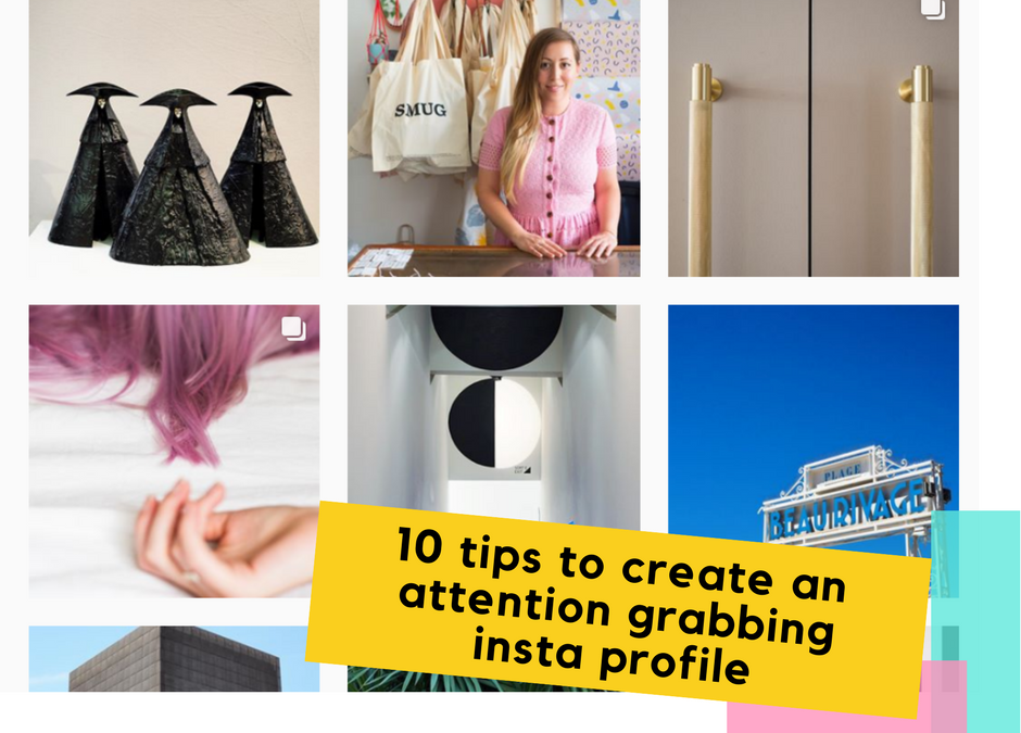 10 instagram tips to create an attention grabbing account